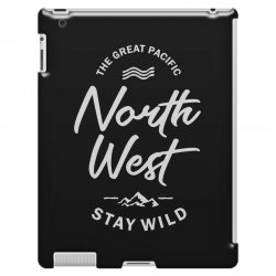 The Great Pacific North West Stay Wild iPad 3 and 4 Case | Artistshot