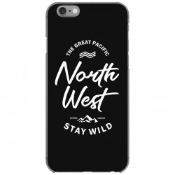 The Great Pacific North West Stay Wild iPhone 6/6s Case | Artistshot