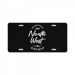 The Great Pacific North West Stay Wild License Plate | Artistshot