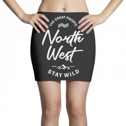 The Great Pacific North West Stay Wild Mini Skirts | Artistshot