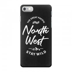 The Great Pacific North West Stay Wild iPhone 7 Case | Artistshot