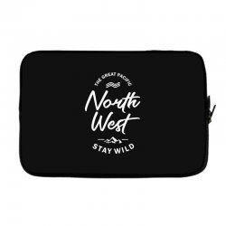 The Great Pacific North West Stay Wild Laptop sleeve | Artistshot