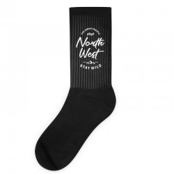 The Great Pacific North West Stay Wild Socks | Artistshot