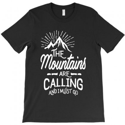 The Mountains Are Calling T-shirt Designed By Cidolopez
