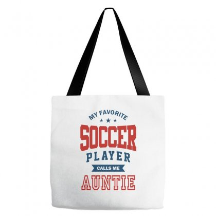 My Favorite Soccer Player Calls Me Auntie Tote Bags Designed By Ale C. Lopez