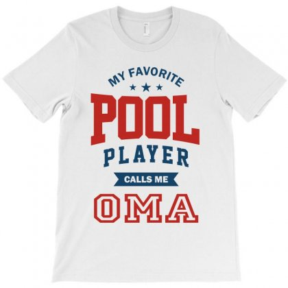 My Favorite Pool Player Calls Me Oma T-shirt Designed By Ale C. Lopez