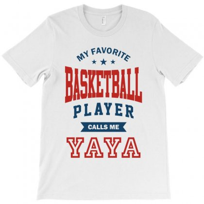 My Favorite Basketball Player Calls Me Yaya T-shirt Designed By Ale C. Lopez