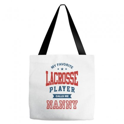 My Favorite Lacrosse Player Calls Me Nanny Tote Bags Designed By Ale C. Lopez