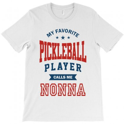My Favorite Pinkleball Player Calls Me Nonna T-shirt Designed By Ale C. Lopez