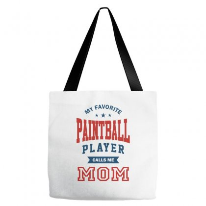 My Favorite Paintball Player Calls Me Mom Tote Bags Designed By Ale C. Lopez