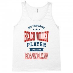 My favorite Beach Volley calls me MAWMAW Tank Top | Artistshot