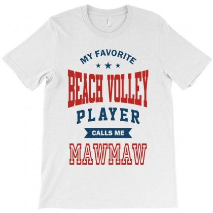 My Favorite Beach Volley Calls Me Mawmaw T-shirt Designed By Ale C. Lopez