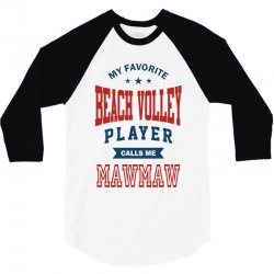 My favorite Beach Volley calls me MAWMAW 3/4 Sleeve Shirt | Artistshot