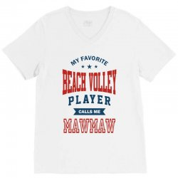 My favorite Beach Volley calls me MAWMAW V-Neck Tee | Artistshot
