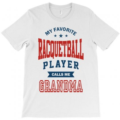 My Favorite Racquetball Player Calls Me Grandma T-shirt Designed By Ale C. Lopez