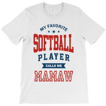 My Favorite Softball Player Calls Me Mamaw T-shirt Designed By Ale C. Lopez