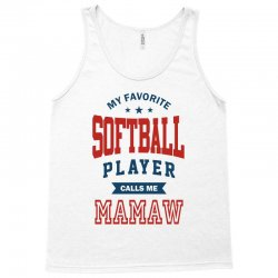 My favorite Softball Player calls me MAMAW Tank Top | Artistshot