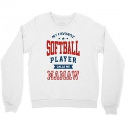 My favorite Softball Player calls me MAMAW Crewneck Sweatshirt | Artistshot