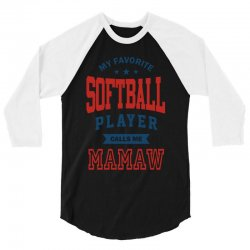 My favorite Softball Player calls me MAMAW 3/4 Sleeve Shirt | Artistshot