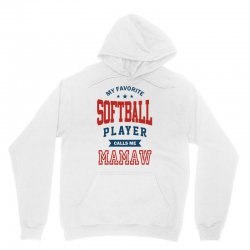 My favorite Softball Player calls me MAMAW Unisex Hoodie | Artistshot
