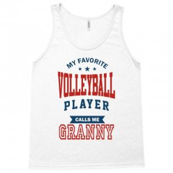 My favorite Volleyball Player calls me GRANNY Tank Top | Artistshot
