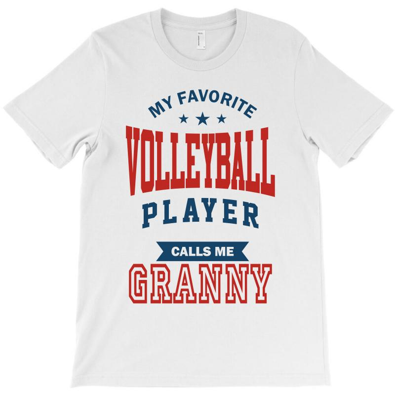 My Favorite Volleyball Player Calls Me Granny T-shirt | Artistshot