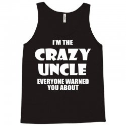 i'm the crazy uncle Tank Top | Artistshot