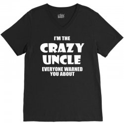 i'm the crazy uncle V-Neck Tee | Artistshot