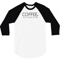 coffee a hug in a cup 3/4 Sleeve Shirt | Artistshot