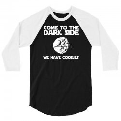 come to the dark side we have cookies 3/4 Sleeve Shirt | Artistshot