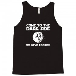 come to the dark side we have cookies Tank Top | Artistshot