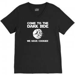 come to the dark side we have cookies V-Neck Tee | Artistshot