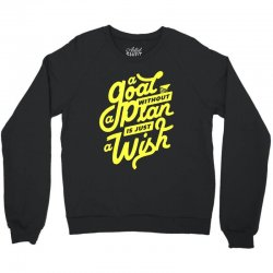 a goal without a plan is just a wish Crewneck Sweatshirt | Artistshot