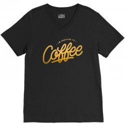 addicted to coffee V-Neck Tee | Artistshot