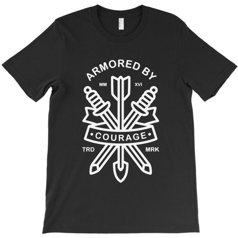 Armored By Courage T-shirt   Artistshot