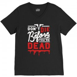 dont die before youre dead V-Neck Tee | Artistshot