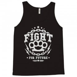 fight for future Tank Top | Artistshot