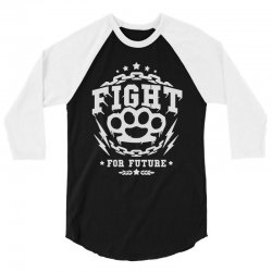 fight for future 3/4 Sleeve Shirt | Artistshot