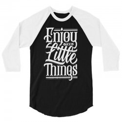 enjoy the little things 3/4 Sleeve Shirt | Artistshot