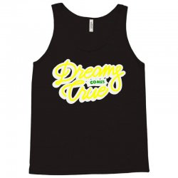 dreams comes true Tank Top | Artistshot