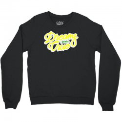 dreams comes true Crewneck Sweatshirt | Artistshot