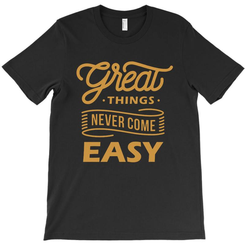 Great Things T-shirt | Artistshot