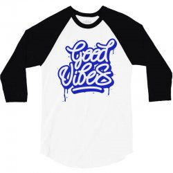 good vibes 3/4 Sleeve Shirt | Artistshot