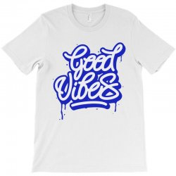 good vibes T-Shirt | Artistshot