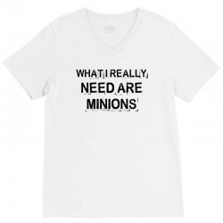 what i really need are minions for light V-Neck Tee | Artistshot