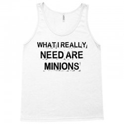 what i really need are minions for light Tank Top | Artistshot