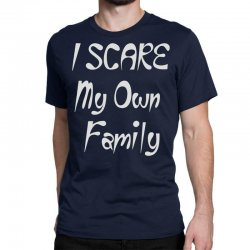 i scare my own family Classic T-shirt | Artistshot