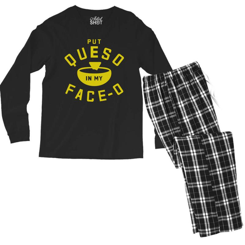 Put Queso In My Face - O Men's Long Sleeve Pajama Set   Artistshot