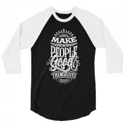 make people feel good about themselves 3/4 Sleeve Shirt | Artistshot