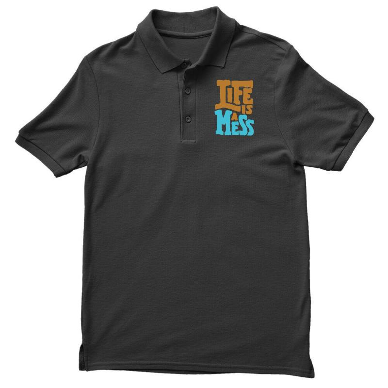 Life Is A Mess Men's Polo Shirt | Artistshot
